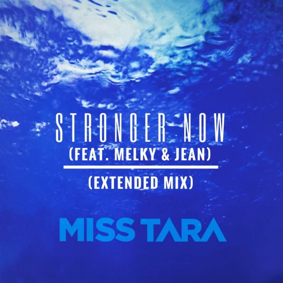 Stronger Now (Feat. Melky & Jean) (Extended Mix)